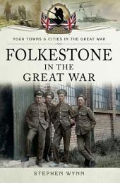 Folkestone in the Great War