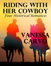 Riding With Her Cowboy: Four Historical Romances