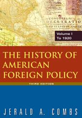 The History of American Foreign Policy: To 1920