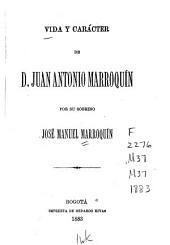Vida y carácter de D. Juan Antonio Marroquín