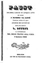 Faust: dramma lirico in cinque atti : da rappresentarsi nel Regio Teatro alla Scala l'autunno 1862