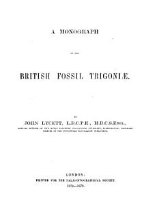 A Monograph of the British Fossil Trigoni   PDF
