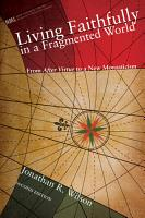 Living Faithfully in a Fragmented World  Second Edition PDF