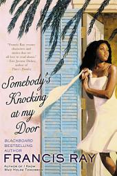 Somebody's Knocking at My Door: A Novel