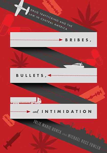 Bribes, Bullets, and Intimidation Pdf Book