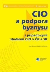 CIO a podpora byznysu: s případovými studiemi CIO v ČR a SR