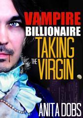 Vampire Billionaire - Taking the Virgin
