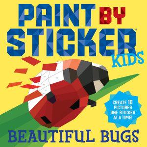 Paint by Sticker Kids  Beautiful Bugs Book