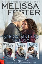 Snow Sisters (Books 1-3 Boxed Set): Love In Bloom Contemporary Romance Series