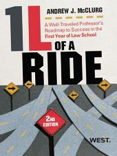McClurg's 1L of a Ride: A Well-Traveled Professor's Roadmap to Success in the First Year of Law School, 2d: A Well-Traveled Professor's Roadmap to Success in the First Year of Law Schoo, Edition 2