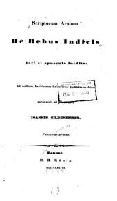 Scriptorum Arabum de rebus indicis loci et opuscula inedita