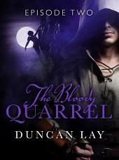 The Bloody Quarrel: Episode 2