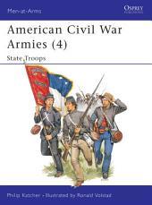 American Civil War Armies (4): State Troops