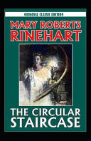 The Circular Staircase-Original Classic Edition(Annotated)