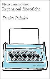 Nero d'inchiostro: recensioni filosofiche: Volume 1