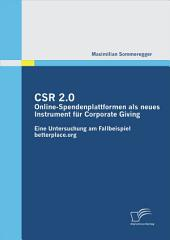 CSR 2.0: Online-Spendenplattformen als neues Instrument fr Corporate Giving: Eine Untersuchung am Fallbeispiel betterplace.org