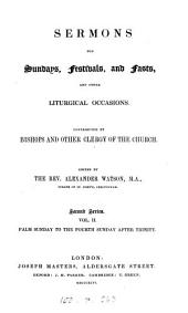 Sermons for Sundays, festivals and fasts, contributed by bishops and other clergy of the Church, ed. by A. Watson: Volume 2, Part 2