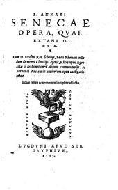Opera, quae exstant, omnia; cum Erasmi scholiis ... ac Fernandi Pinciani castigationibus (in quibus Marci Annaei Senecae suasoriarum et controversiarum libri VI). - Lugduni, Seb. Gryphius 1555