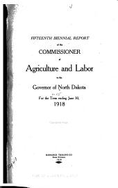 Biennial Report of the Commissioner of Agriculture and Labor to the Governor of North Dakota