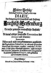 Weiterer Verfolg Deß jüngst durch den Druck publicirten Diarii, Von Belagerung der Hauptstadt und Vestung Griechisch Weissenburg