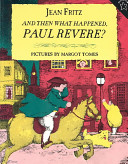 And Then What Happened  Paul Revere