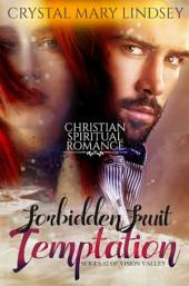 Forbidden Fruit Temptation: Christian Inspirational Romance