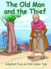 The Old Man and the Thief: Adapted from an Old Indian Tale