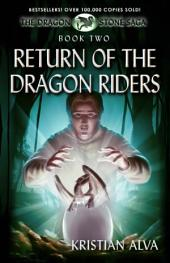 Return of the Dragon Riders, Book Two of the Dragon Stone Saga
