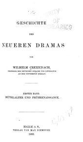 Geschichte des neueren Dramas: Bd. Mittelalter und Frührenaissance. 1893