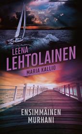 Ensimmäinen murhani: Maria Kallio 1