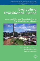 Evaluating Transitional Justice: Accountability and Peacebuilding in Post-Conflict Sierra Leone