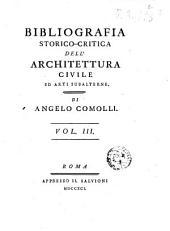 Bibliografia storico-critica dell'architettura civile ed arti subalterne. Dell'abate Angelo Comolli. Vol. 1 (-4.): Volume 3