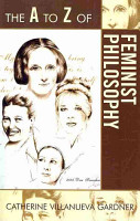 The A to Z of Feminist Philosophy PDF