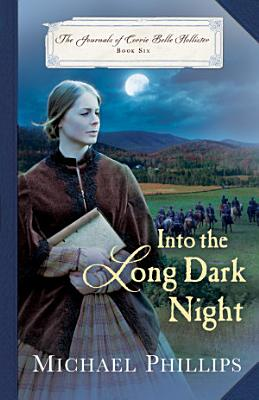 Into the Long Dark Night  The Journals of Corrie Belle Hollister Book  6  PDF