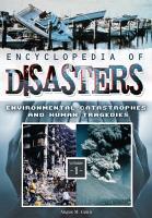 Encyclopedia of Disasters  Environmental Catastrophes and Human Tragedies  2 Volumes  PDF