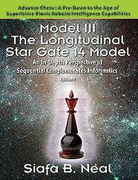 Model III  The Longitudinal Star Gate 14 Model  An In Depth Perspective of Sequential Conglomerates Informatics  Edition 1 PDF