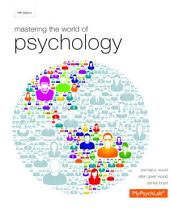 Mastering the World of Psychology,: Edition 5