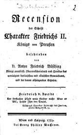 Recension der Schrift, Charakter Friedrichs II. Königs von Preussen beschrieben von D. Anton Friedrich Büsching ...
