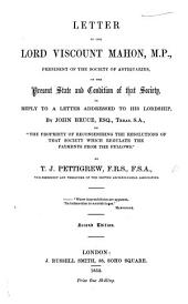 """Letter to ... Viscount Mahon, President of the Society of Antiquaries, on the present state and condition of that Society, in reply to a Letter addressed to his Lordship by J. Bruce ... on """"the propriety of reconsidering the resolutions of that Society which regulate the payments from the Fellows."""""""