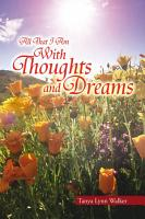 All That I Am with Thoughts and Dreams PDF