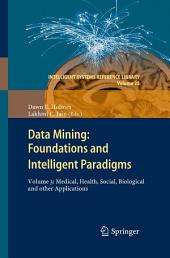 Data Mining: Foundations and Intelligent Paradigms: Volume 3: Medical, Health, Social, Biological and other Applications