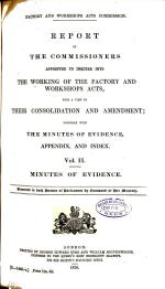 Report of the Commissioners Appointed to Inquire Into the Working of the Factory and Workshops Acts
