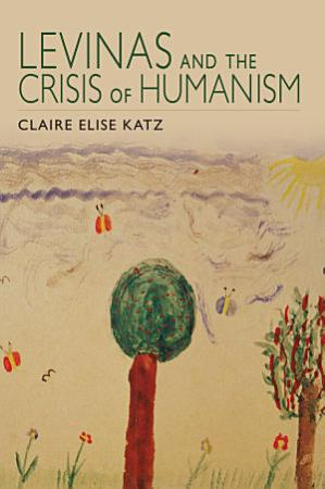 Levinas and the Crisis of Humanism PDF