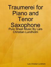 Traumerei for Piano and Tenor Saxophone - Pure Sheet Music By Lars Christian Lundholm