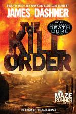 The Kill Order (Maze Runner, Book Four; Origin)