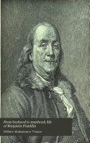 From Boyhood to Manhood, Life of Benjamin Franklin