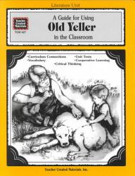 A Guide For Using Old Yeller In The Classroom Book PDF