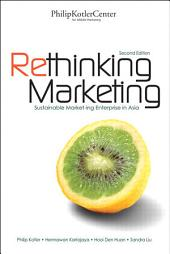 Rethinking Marketing: Sustainable Marketing Enterprise in Asia, Edition 2