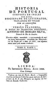 Historia de Portugal composta em inglez por uma sociedade de litteratos, com as addiçoens e notas do tradutor portuguez, A. de Moraes Silva: Volume 2