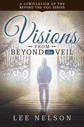 Visions from Beyond the Veil